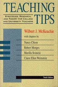 Teaching Tips: Strategies, Research, and Theory for College and University Teachers