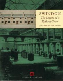 Swindon: The Legacy of a Railway Town.