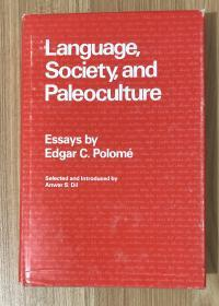 Language, Society, and Paleoculture: Essays 9780804711494