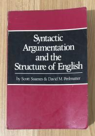 Syntactic Argumentation and the Structure of English 9780520038332