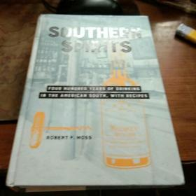 Southern spirits:four hundred years of drinking in the American south,with recipes【南方烈酒,16开精装英文书】