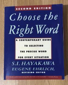 Choose the Right Word: A Contemporary Guide to Selecting the Precise Word for Every Situation, Second Edition 9780062731319