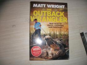 THE OUTBACK WRANGLER:TRUE TALES OF CROCS,CHOPPERS AND SHOCKERS【712】