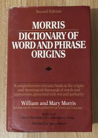 Morris Dictionary of Word and Phrase Origins, Second Edition 9780060158620