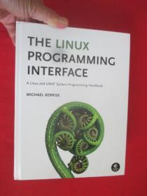 The Linux Programming Interface:  A Linux and UNIX System Programming Handbook    (16开 ,硬精装)【详见图】