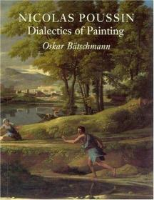 Nicolas Poussin: Dialectics Of Painting