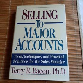 Selling to Major Accounts: Tools, Techniques, and Practical Solutions for the Sales Manager(2-5)