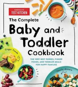 英文原版 婴幼儿完整食谱 The Complete Baby and Toddler Cookbook by America's Test Kitchen Kids