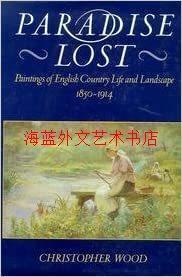 Paradise Lost: Paintings of English Country Life and Landscape 1850-1914