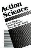 Action Science  Concepts, Methods and Skills for Research and Intervention 教育科学出版社有汉译本