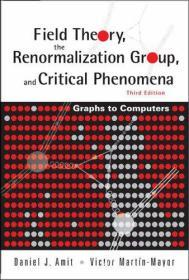 预订2周到货 Field Theory, The Renormalization Group, And Critical Phenomena: Graphs To Computers   英文原版  场论、重正化群和临界现象 第3版   Daniel J. Amit (D.J.阿密特)