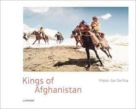 The Kings of Afghanistan: War and Dreams in the Land of the Enlightened