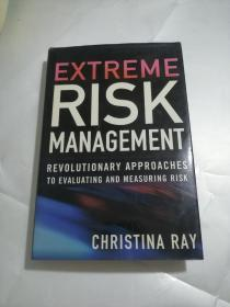 Extreme Risk Management : Revolutionary Approaches to Evaluating and Measuring Risk(极端风险管理:评估和衡量风险的革命性方法)