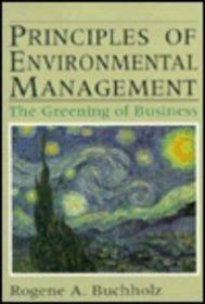 Principles Of Environmental Management: The Greening Of Business-环境管理原理:企业绿色化