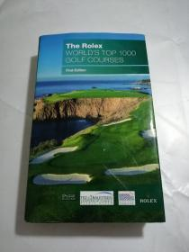 The Rolex WORLD'S TOP 1000 GOLF COURSES First Edition(劳力士世界排名前1000的高尔夫球场第一版)