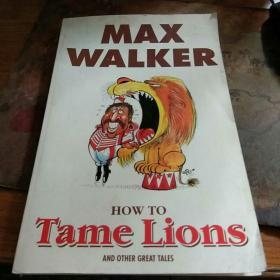 MAX  WALKER  How  To  Tame  Lions
