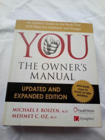 You : the owners manual:an insiders guide to the body that will make you healthier and younger 个人身体使用手册 英文原版,精装