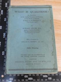 WHAT IS QUAKERISM? BY EDWARD GRUBB ,M.A. 书脊开裂 书皮已掉
