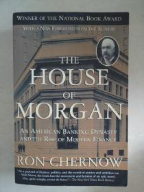 The House of Morgan:An American Banking Dynasty and the Rise of Modern Finance