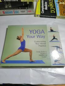 Yoga Your Way: Customizing Your Home Practice(瑜伽你的方式:定制你的家庭练习)