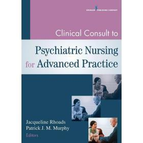 Clinical Consult to Psychiatric Nursing for Advanced Practice【中图POD】