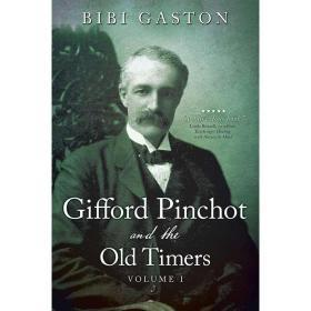 Gifford Pinchot and the Old Timers【中图POD】