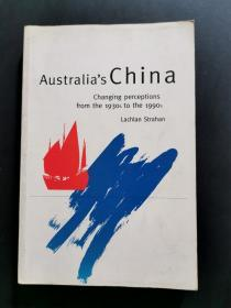 Australias China: Changing Perceptions from the 1930s to the 1990s (外文原版)