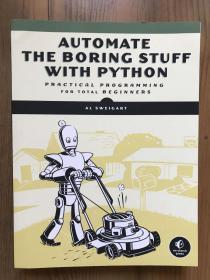 Automate the Boring Stuff with Python:Practical Programming for Total Beginners