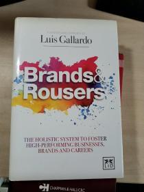 Brands and Rousers: The Holistic System to Foster High-Performing Businesses, Brands and Careers