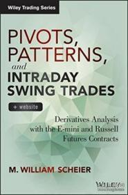 Pivots Patterns And Intraday Swing Trades + Website: Derivatives Analysis With The E-mini And Rus-数据透视模式和日内摆动交易+网站:基于E-mini和Rus的衍生品分析