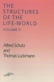 The Structures Of The Life World, Volume 2