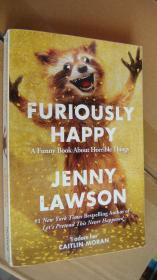 Furiously Happy:A Funny Book About Horrible Things