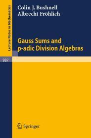 预订2周到货  Gauss Sums and p-adic Division Algebras (Lecture Notes in Mathematics)   英文原版