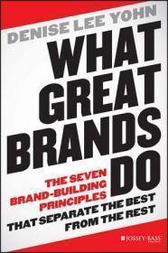What Great Brands Do: The Seven Brand-Building Principles that Separate the Best from the Rest  传大品牌是如何建立的。精装+书衣 小16开