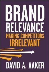 BRAND RELEVANCE: Making Competitors irrelevant精装+书衣 小16开
