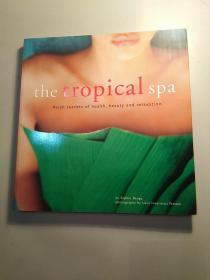 The Tropical Spa: Asian Secrets of Health, Beaut
