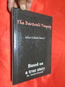 The Bartwell Tragedy-Who Killed Mary?: Based on a True Story      (小16開 ,硬精裝)     【詳見圖】