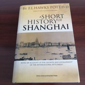 上海简史:Being an Account of the Growth and Development of the International Settlement