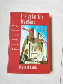 The Volatility Machine:Emerging Economics and the Threat of Financial Collapse【16开精装  看图下单】