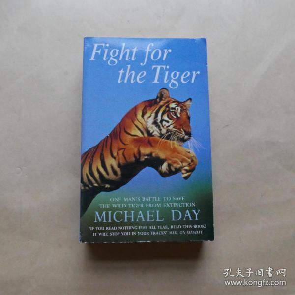 Fight for the Tiger: One Man's Fight to Save the Wild Tiger from Extinction