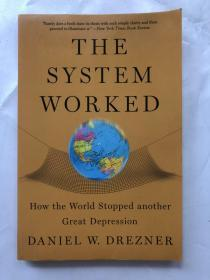 The System Worked: How The World Stopped Another GreatDepression