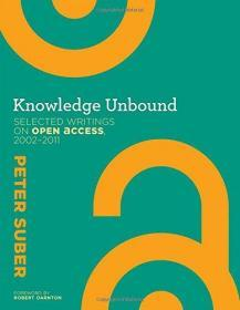 预订2周到货 Knowledge Unbound: Selected Writings on Open Access, 2002-2011 (The MIT Press)  英文原版