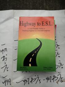 Highway to E.S.L  (A User-Friendly Guide to Teaching English As A Second Language )