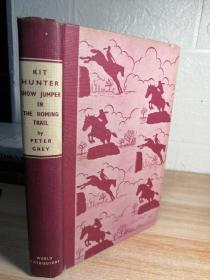 有签字 KIT HUNTER-SHOW JUMPER THE HOMING TRAIL BY PETER GREY