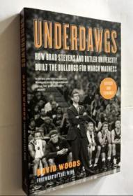 Underdawgs How Brad Stevens and Butler University Built The Bulldogs For March Madness 英文原版