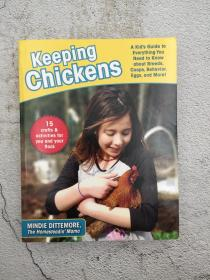 Keeping Chickens: A Kids Guide to Everything You Need to Know about Breeds, Coops, Behavior, Eggs, and More!