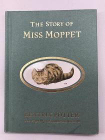 正版包邮微残-英文版-The Story of Miss Moppet (Potter)21 [精装] [2岁及以上]WW9780723247906Warner Books  Beatrix Potter 著,Beatrix Potter 绘