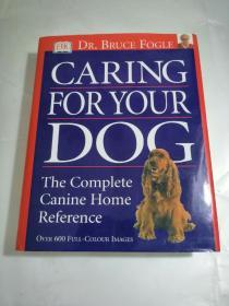 CARING FOR YOUR DOG The Complete Canine Home Reference(照顾您的狗 完整的犬类之家参考)