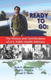 Ready to Go the History and Contributions of U.S. Public Health Advisors-美国公共卫生顾问的历史和贡献