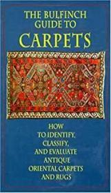 The Bulfinch Guide to Carpets